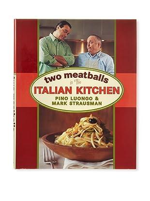 Two Meatballs in the Italian Kitchen