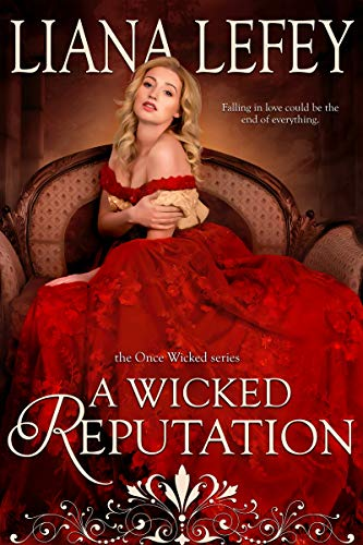 A Wicked Reputation (Once Wicked Book 3) Liana LeFey