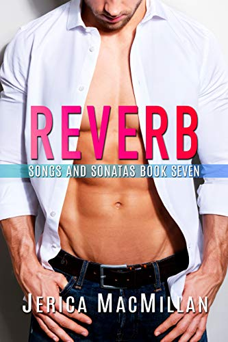 Reverb (Songs and Sonatas Book 7)  Jerica MacMillan