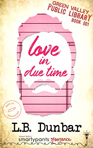 Love in Due Time (Green Valley Library Book 1)  Smartypants Romance and L.B. Dunbar