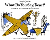 What Do You Say, Dear (Young Scott Book)
