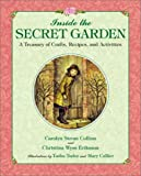 Inside the Secret Garden: A Treasury of Crafts, Recipes and Activities