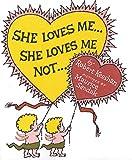 She Loves Me ... She Loves Me Not