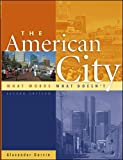 The American City : What Works, What Doesn\'t