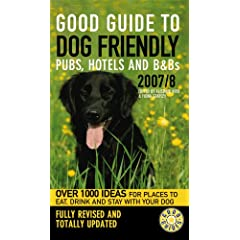 Good Guide to Dog Friendly Pubs, Hotels and B and Bs