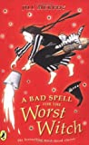 A Bad Spell for the Worst Witch (Young Puffin Books)