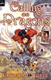 Calling on Dragons (Enchanted Forest Chronicles, 3)