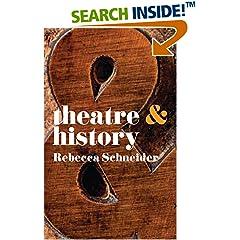 ISBN:0230246613 Theatre & History (Theatre And) by Rebecca    Schneider