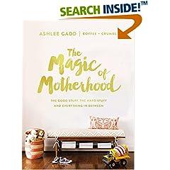 ISBN:0310084601 The Magic of Motherhood by Ashlee    Gadd
