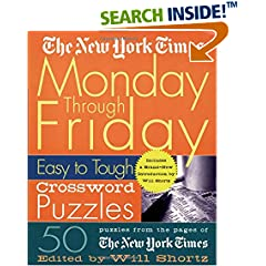 ISBN:0312300581 The New York Times Monday Through Friday Easy to Tough Crossword Puzzles by Will 