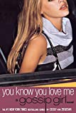 You Know You Love Me: A Gossip Girl Novel (Gossip Girl)