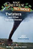 Twisters and Other Terrible Storms: A Nonfiction Companion to Twister on Tuesday (Magic Tree House Research Guide)