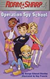 Adam Sharp, Operation Spy School: Operation Spy School (Adam Sharp)