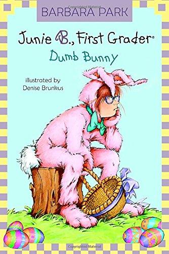 Junie B., First Grader: Dumb Bunny