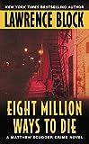 Eight Million Ways to Die (Matthew Scudder Mysteries (Paperback))