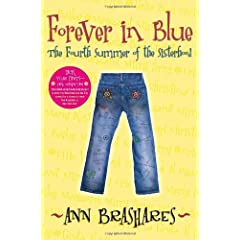 Forever in Blue: The Fourth Summer of the Sisterhood (Sisterhood of Traveling Pants)