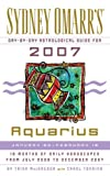 Sydney Omarr's Day-by-day Astrological Guide for 2007 Aquarius: January 20 - February 18 (Sydney Omarr's Day By Day Astrological Guide for Aquarius)