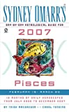 Sydney Omarr's Day-by-day Astrologicalguide Pisces 2007: February 19 - March 20 (Sydney Omarr's Day By Day Astrological Guide for Pisces)