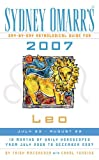 Sydney Omarr's Day-By-Day Astrological Guide For 2007 Leo: July 23 - August 22 (Sydney Omarr's Day By Day Astrological Guide for Leo)