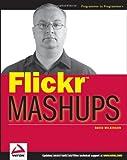 Flickr Mashups (Programmer to Programmer)