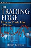 The Trading Edge: How to Trade Like a Winner (Wiley Trading)