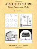 Architecture: Form, Space, and Order By Francis D.K. Ching