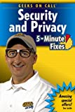 Geeks On Call Security and Privacy: 5-Minute Fixes (Geeks on Call)