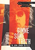 Gimme Some Truth: The John Lennon FBI Files
