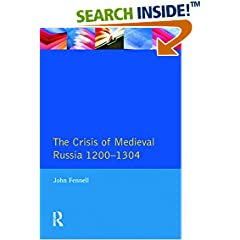 ISBN:0582481503 The Crisis of Medieval Russia 1200-1304 (Longman History of Russia) by John    Fennell