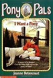 I Want a Pony (Pony Pals (Paperback))