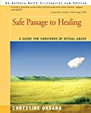 Safe Passage to Healing: A Guide for Survivors of Ritual Abuse ISBN: 0595201008