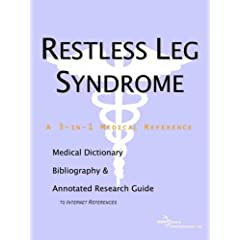 Restless Leg Syndrome - A Medical Dictionary, Bibliography, and Annotated Research Guide to Internet References