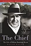 The Chief: The Life of William Randolph Hearst By David Nasaw