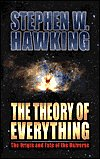 Stephen W. Hawking - The Theory of Everything: The Origin and Fate of the Univer...