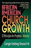 African American Church Growth: 12 Principles of Prophetic Ministry