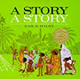 A Story, a Story: An African Tale (Story a Story Lib)