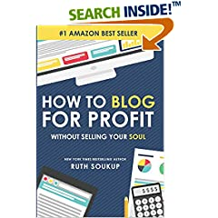 ISBN:0692236511 How To Blog For Profit by Ruth    Soukup