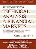 Technical Analysis of the Financial Markets: A Comprehensive Guide to Trading Methods and Applications by John J. Murphy