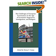ISBN:0739166905 The Challenges of European Governance in the Age of Economic Stagnation, Immigration, and Refugees by Henry    F. Carey and Elisabeth    Lambert Abdelgawad