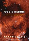 God's Debris : A Thought Experiment