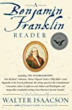 A Benjamin Franklin Reader By Walter Isaacson