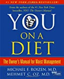 You: On A Diet: The Owner\'s Manual for Waist Management