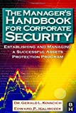 The Manager's Handbook for Corporate Security: Establishing and Managing a Successful Assets Protection Program, First Edition