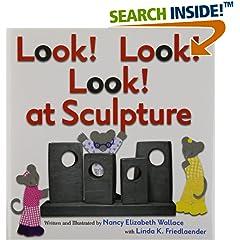 ISBN:0761461329 Look! Look! Look! at Sculpture by Nancy    Elizabeth Wallace and Linda K.  Friedlaender