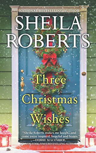 Three Christmas Wishes Sheila Roberts