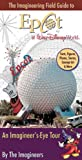 Field Guide to Epcot at Disney World By The Imagineers