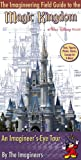 Field Guide to Magic Kingdom at Disney World By The Imagineers