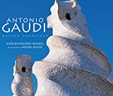 Antonio Gaudi: Master Architect By Juan B. Nonell