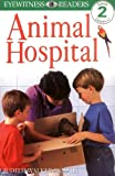 Animal Hospital (Dk Readers. Level 2)