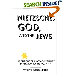 ISBN:0791421368 Nietzsche, God, and the Jews by Weaver 